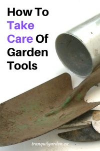 How To Take Care Of Garden Tools - Learn how to properly store, clean and sharpen tools.