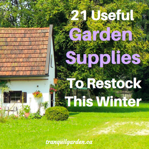 21 Useful Gardening Supplies To Restock This Winter - Get organized and prepared with this comprehensive list of products you need to have in your garden shed.