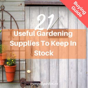 21 Useful Gardening Supplies To Keep in Stock [Buying Guide]