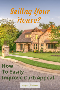 Selling Your House? How to Easily Improve Curb Appeal - There are some simple landscape improvements that you can make if you want your front yard to have more curb appeal when someone drives by looking for a house to buy. You can do this on a budget by doing some DIY.