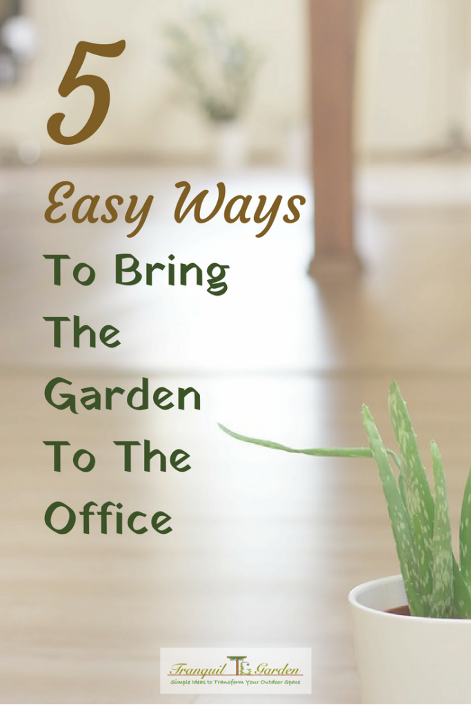 5 Easy Ways To Bring The Garden To The Office - Do you just dread going to work as it means sitting in an office all day? Do you miss your garden at work? There are some ways to bring the garden to the office and stay sane.