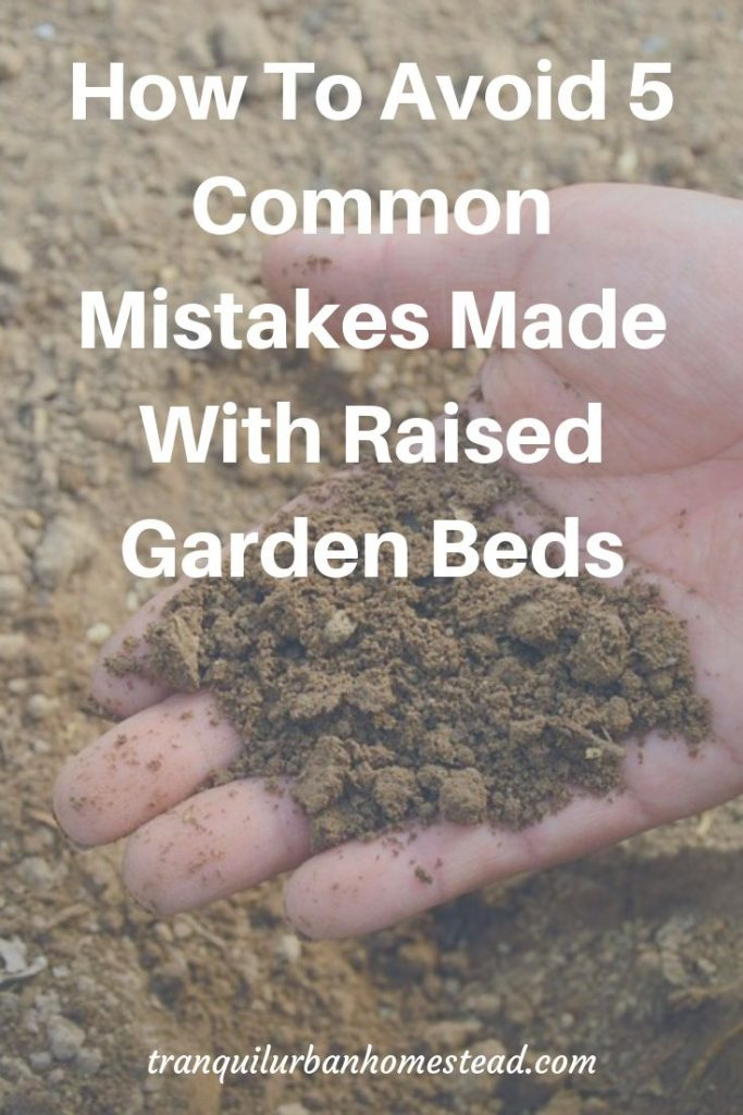 5 Common Mistakes Made With Raised Garden Beds 2