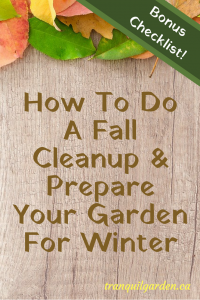 How To Do A Fall Cleanup & Prepare Your Garden For Winter - Overwhelmed by what you need to do to cleanup and prepare your garden for the winter? Get the full list of al fall cleanup steps you need to take.