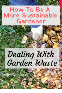 "How To Be A More Sustainable Gardener: Dealing With Garden Waste - Gardening can generate a lot of garden waste. Learn simple ways to be a more sustainable gardener by reducing and reusing garden ""waste""."