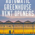 Automatic Greenhouse Vent Openers