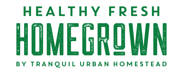 Healthy Fresh Homegrown By Tranquil Urban Homestead Logo